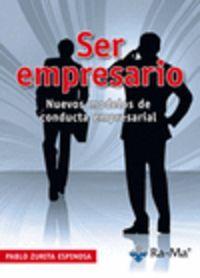 Ser Empresario - Nuevos Modelos De Conducta - Pablo Zurita Espinosa