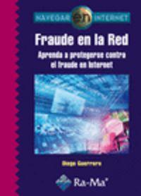 Fraude En La Red - Aprenda A Protegerse - Diego Guerrero