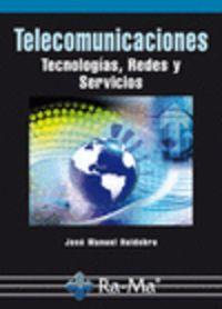 Telecomunicaciones - Tecnologias, Redes Y Servicios - Jose Manuel Huidobro