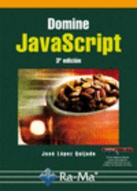 Domine Javascript (3ª Ed. ) - Jose Lopez Quijado