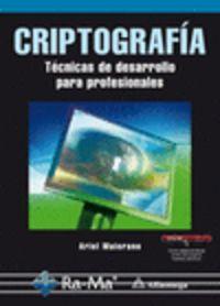 Criptografia - Tecnicas De Desarrollo Para Profesionales - Ariel Maiorano