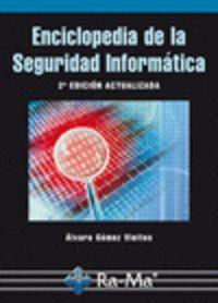 Enciclopedia De La Seguridad Informatica (2ª Ed) - Alvaro Gomez Vieites