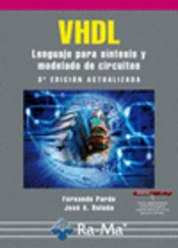 Vhdl - Lenguaje Para Sintesis Y Modelado De Circuitos (3ª Ed) - Fernando  Pardo Carpio  /  Jose Antonio  Boluda Grau