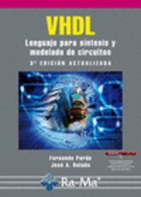 VHDL - LENGUAJE PARA SINTESIS Y MODELADO DE CIRCUITOS (3ª ED)