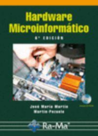 Hardware Microinformatico (+cd-Rom) (6ª Ed) - Jose Maria Martin
