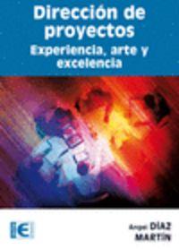 Direccion De Proyectos - Experiencia, Arte Y Excelencia - Angel Diaz Martin