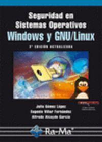 SEGURIDAD EN SISTEMAS OPERATIVOS WINDOWS Y GNU / LINUX (2ª ED)