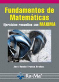 FUNDAMENTOS DE MATEMATICAS - EJERCICIOS RESUELTOS CON MAXIMA