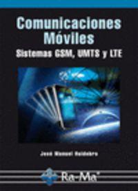 Comunicaciones Moviles - Sistemas Gsm, Umts Y Lte - Jose Manuel Huidobro Moya