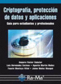 Criptografia, Proteccion De Datos Y Aplicaciones - Amparao Fuster Sabater / [ET AL. ]