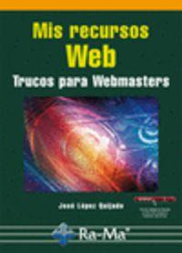 MIS RECURSOS WEB - TRUCOS PARA WEBMASTERS