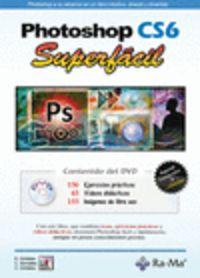 Photoshop Cs6 Superfacil - Enrique Cordoba Moreno / Carmen Cordoba Gonzalez / Carmen Gonzalez Alvarez