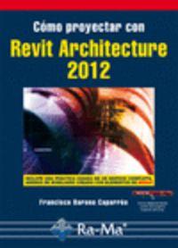 Como Proyectar Con Revit Architecture 2012 - Francisco Barona Caparros