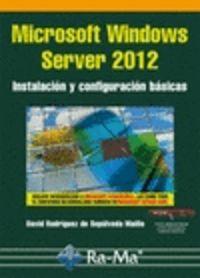 MICROSOFT WINDOWS SERVER 2012 - INSTALACION Y CONFIGURACION BASICAS
