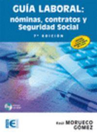 (7ª Ed. )  Guia Laboral - Nominas, Contratos Y Seguridad Social - Raul Morueco Gomez