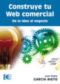 Construye Tu Web Comercial - De La Idea Al Negocio - Juan Pablo Garcia Nieto