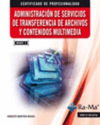 ADMINISTRACION DE SERVICIOS DE TRANSFERENCIA DE ARCHIVOS Y CONTENIDOS MULTIMEDIA (MF0497_3)