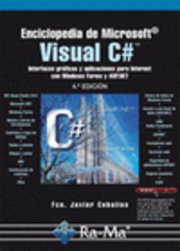 (4 Ed) Enciclopedia De Microsoft Visual C# - Interfaces Graficas Y Aplicaciones Para Internet Con Windows Forms Y Asp. Net. - Fco. Javier Ceballos Sierra