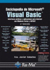 (3 Ed) Enciclopedia De Microsoft Visual Basic - Interfaces Graficas Y Aplicaciones Para Internet Con Windows Forms Y Asp. Net. - Fco. Javier Ceballos Sierra