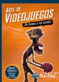 Arte De Videojuegos - Da Forma A Tus Sueños - Daniel Gonzalez Jimenez
