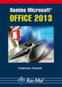 Domine Microsoft Office 2013 - Francisco Pascual Gonzalez