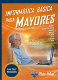 (2ª Ed) Informatica Basica Para Mayores - Ana M. Cruz Herradon
