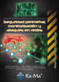 Seguridad Perimental, Monitorizacion Y Ataques En Redes - Antonio Angel Ramos Varon / [ET. AL. ]