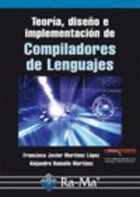 Teoria, Diseño E Implementacion De Compiladores De Lenguajes - Francisco J. Martinez Lopez