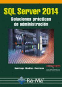 Sql Server 2014 - Soluciones Practicas De Administracion - Santiago Medina Serrano