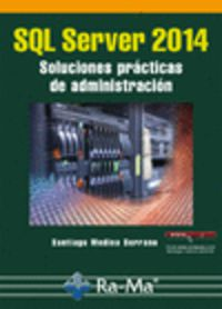 SQL SERVER 2014 - SOLUCIONES PRACTICAS DE ADMINISTRACION