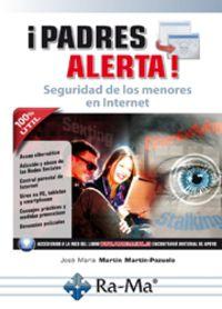 ¡PADRES ALERTA! - SEGURIDAD DE LOS MENORES EN INTERNET
