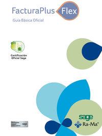 Facturaplus Flex - Guia Basica Oficial - Aa. Vv.