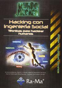 Hacking Con Ingenieria Social - Tecnicas Para Hacer Hackear Humanos - Mundo Hacker - Antonio Angel Ramos Varon