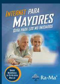 Internet Para Mayores - Guia Para Los No Iniciados - David Rodriguez De Sepulveda