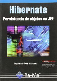 Hibernate - Persitencia De Objetos En Jee - Eugenia Perez Martinez
