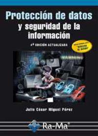 (4ª Ed) Proteccion De Datos Y Seguridad De La Informacion - Miguel Perez