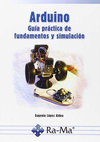 Arduino - Guia Practica De Fundamentos Y Simulacion - Eugenio Lopez Aldea