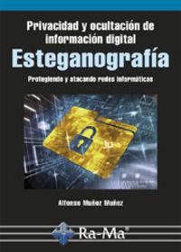 Esteganografia - Privacidad Y Ocultacion De Informacion Digital - Alfonso Muñoz Muñoz