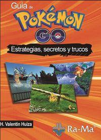 Guia De Pokemon Go - Estrategias, Secretos Y Trucos - Johan Valley