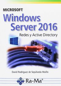 WINDOWS SERVER 2016 - REDES Y ACTIVE DIRECTORY