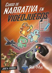 Curso De Narrativa En Videojuegos - Jose Corbal