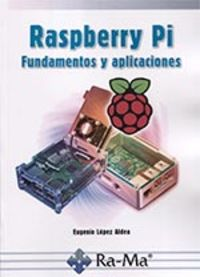 Raspberry Pi - Fundamentos Y Aplicaciones - Eugenio Lopez Aldea