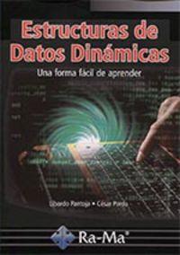 Estructura De Datos Dinamicos - Una Forma Facil De Aprender - Cesar Libardo Pantoja