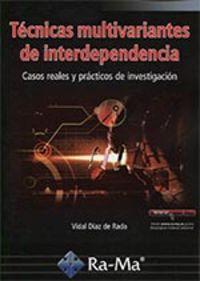 Tecnicas Multivariantes De Interdependencia - Casos Reales Y Practicos De Investigacion - Vidal Diaz De Rada