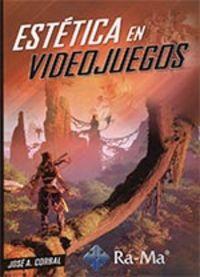 Estetica En Videojuegos - Jose A. Corbal
