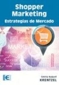 Shopper Marketing - Estrategias De Mercado - Georg August Krentzel