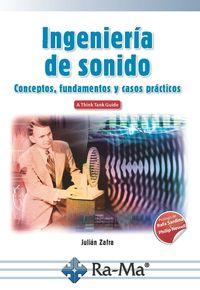 INGENIERIA DE SONIDO - CONCEPTOS FUNDAMENTOS Y CASOS PRACTICOS