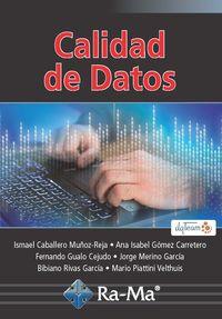 Calidad De Datos - Ismael Caballero Muñoz-Reja / [ET AL. ]