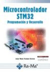 MICROCONTROLADOR STM32 - PROGRAMACION Y DESARROLLO