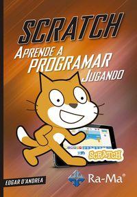 SCRATCH - APRENDE A PROGRAMAR JUGANDO CON